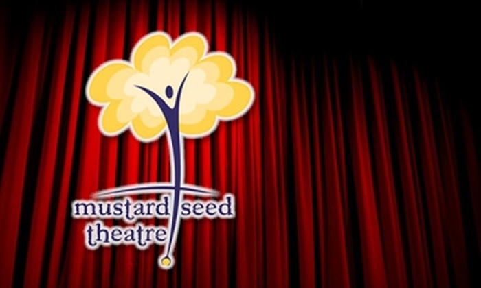 Mustard Seed Theatre - Clayton: $9 for a General-Admission Ticket to Mustard Seed Theatre ($20 Value)