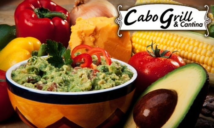 Cabo Grill & Cantina - Brea-Olinda: $15 for $30 Worth of Mexican Cuisine at Cabo Grill & Cantina