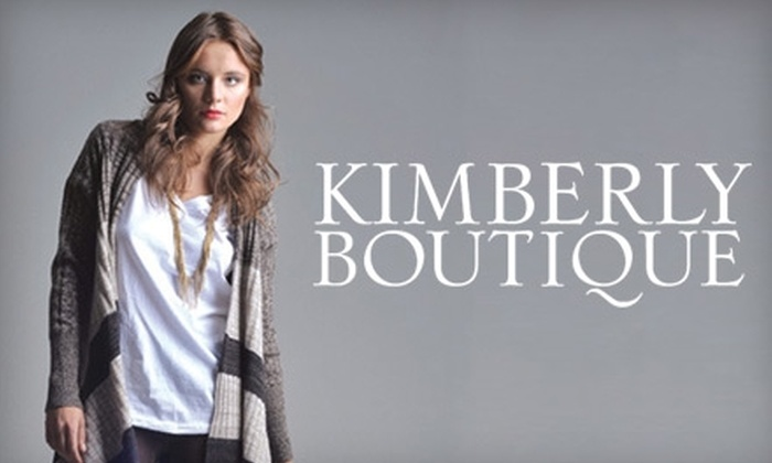 Kimberly Boutique - Multiple Locations: $35 for $70 Worth of Women's Apparel at Kimberly Boutique
