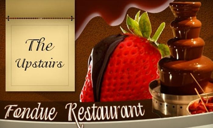 The Upstairs Fondue Restaurant - Nutana: $25 For $50 Worth of Fondue and Drinks at The Upstairs Fondue Restaurant