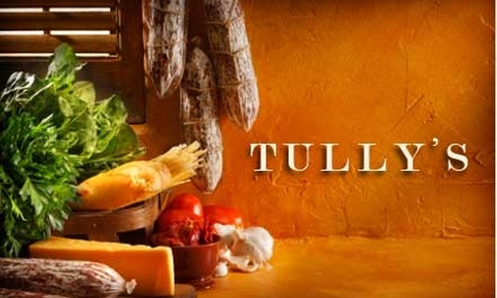 Tully's - 2: $12 for $25 Worth of Pizza and Pasta at Tully's