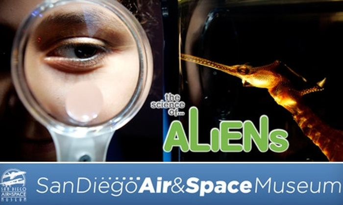 "San Diego Air & Space Museum - Balboa Park: $12 for One Adult Admission to ""The Science of…Aliens"" at the San Diego Air & Space Museum"