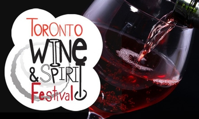 Toronto Wine & Spirit Festival - Downtown Toronto: $22 for Two Tickets to Toronto Wine & Spirit Festival ($44 Value). Choose from Four Sessions.