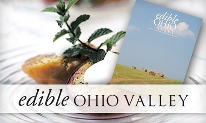 "edible Ohio Valley - Cincinnati: $14 for a One-Year, Quarterly Subscription to ""edible Ohio Valley"" ($28 Value)"