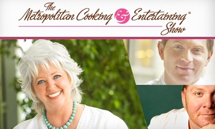 Metropolitan Cooking & Entertaining Show - Cumberland: $29 for One Ticket to See Paula Deen, Bobby Flay, or Mario Batali at the Metropolitan Cooking & Entertaining Show ($59.25 Value). Five Shows Available.