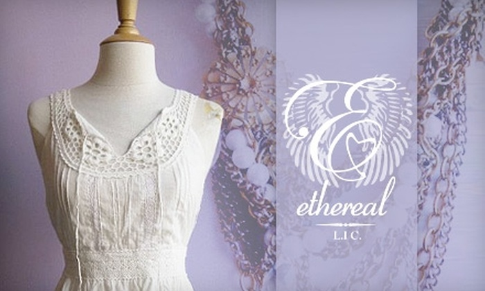 Ethereal Boutique - Hunters Point: $20 for $40 Worth of Women's Apparel at Ethereal Boutique