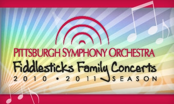 Pittsburgh Symphony Orchestra - Downtown: $20 for Subscription to Pittsburgh Symphony Orchestra's Fiddlesticks Family Concerts Series ($42 Value)