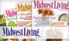 """""""Midwest Living"""" Magazine: $5 for a One-Year Subscription to """"Midwest Living"""" Magazine ($10 Value)"""