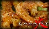 LAVA PIT - Multiple Locations: $10 for $20 Worth of Asian Fusion Fare and Drinks at Lava Pit