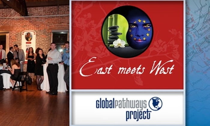 Global Pathways Project - Fells Point: $37 Ticket to the East Meets West Global Pathways Fundraiser
