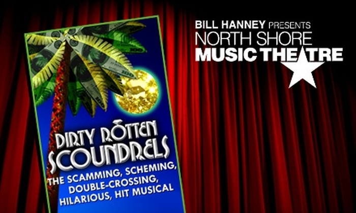 """Dirty Rotten Scoundrels"" - Beverly: $25 for One Ticket to ""Dirty Rotten Scoundrels"" at North Shore Music Theatre (Up to $65 Value)"