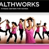 90% Off at Healthworks Fitness Centers for Women
