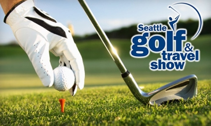 Seattle Golf & Travel Show - SoDo: $30 for Admission to Seattle Golf & Travel Show Plus 2-For-1 Passes for a Round of Golf at Port Ludlow Golf Club and Desert Canyon Golf Resort (Up to $143 Value)