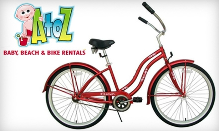 A to Z Baby, Beach & Bike Rentals - Multiple Locations: $8 for Two 24-Hour Bike Rentals (Up to $19.90 Value) or $12 for $25 Worth of Merchandise Rentals at A to Z Baby, Beach & Bike Rentals
