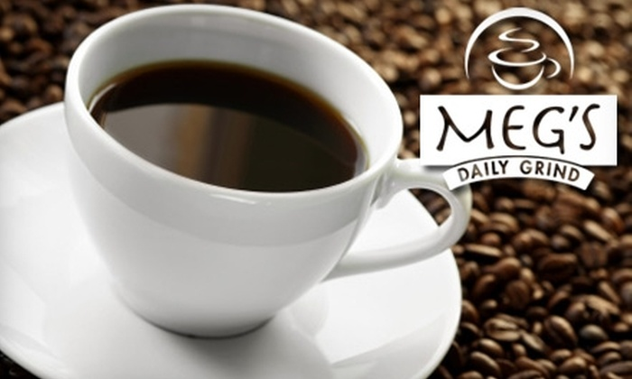 Meg's Daily Grind - Multiple Locations: $5 for $12 Worth of Coffee, Tea, and More at Meg's Daily Grind