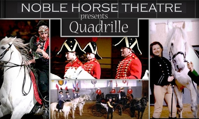 "Noble Horse - Near North Side: $12 Ticket to See ""Quadrille: A 19th-Century Horse Festival"" at Noble Horse Theatre ($25 Value). Buy Here for Adult Admission. See Below for Children's Admission."