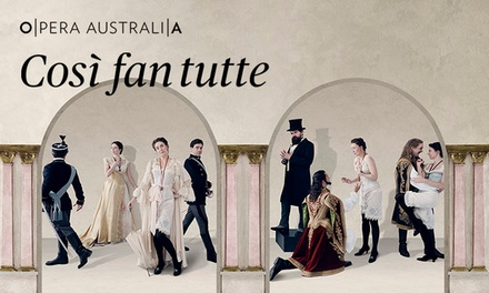 Così Fan Tutte at Arts Centre Melbourne: Tickets , 14 25 May 2019