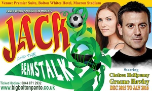 Bolton Whites Hotel: Ticket to Jack and the Beanstalkat the Premier Suite, Macron Stadium Bolton, 28 December to 3 January(Up to 25% Off)