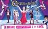 Place pour Le Grand Cirque sur Glace sur glace au Havre