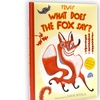 What Does the Fox Say? Children's Hardcover Picture Book