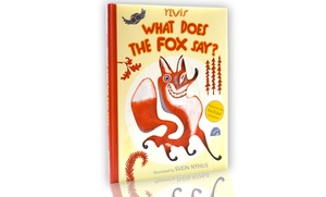 What Does the Fox Say? Children's Hardcover Picture Book: What Does the Fox Say? Children's Hardcover Picture Book