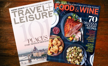 "$19 for 12 Issues of ""Food & Wine"" Magazine and 12 Issues of ""Travel + Leisure"" Magazine ($39.98 Value)"