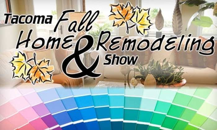 Tacoma Fall Home & Remodeling Show - New Tacoma: $4 for One Ticket to the Tacoma Fall Home and Remodeling Show (Up to $8 Value)