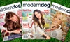 """Modern Dog"" Magazine: $7 for a One-Year Subscription to ""Modern Dog"" Magazine ($15 Value)"