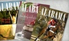 "Alabama Magazine - Montgomery: $12 for a One-Year Subscription to ""Alabama Magazine"" ($24.95 Value)"