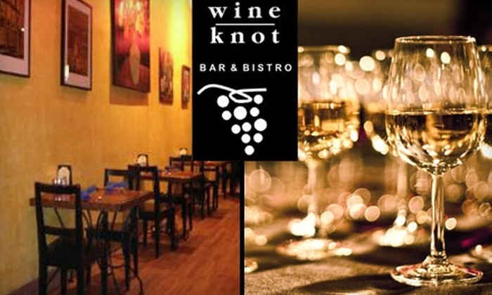 Wine Knot Bar and Bistro - Kenosha: $15 for $30 Worth of New American Fare and Vino at Wine Knot Bar and Bistro in Kenosha