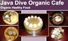 Java Dive Organic Bistro - OOB - Cardinal Hills Estates: $15 for $30 Worth of Organic Brews and Bites at Java Dive Organic Cafe