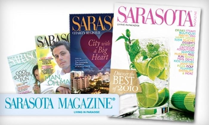 <i>Sarasota Magazine</i> - Tampa Bay Area: $8 for a One-Year Subscription to Sarasota Magazine ($16.95 Value)