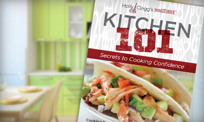 """Holly Clegg - Multiple Locations: $12 for Holly Clegg's """"Kitchen 101"""" Cookbook Plus a Book Signing on September 11 ($24.95 Value)"""