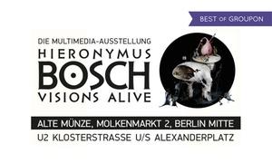 """iVision Entertainment: 2 Tickets für die """"Bosch Alive""""-Ausstellung an verschiedenen Terminen 2017 in der Alten Münze Berlin (32% sparen)"""