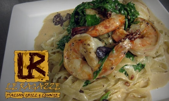 Le Ragazze - Foothills Golf Club: $20 for $40 Worth Italian Cuisine and Drinks at Le Ragazze Italian Grill & Lounge