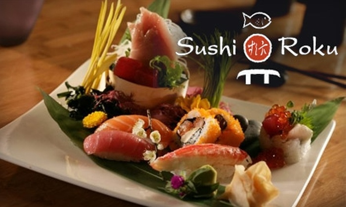 Sushi Roku - Downtown Scottsdale: $20 for $40 Worth of Sushi, Fusion Fare, and Drinks at Sushi Roku in Scottsdale