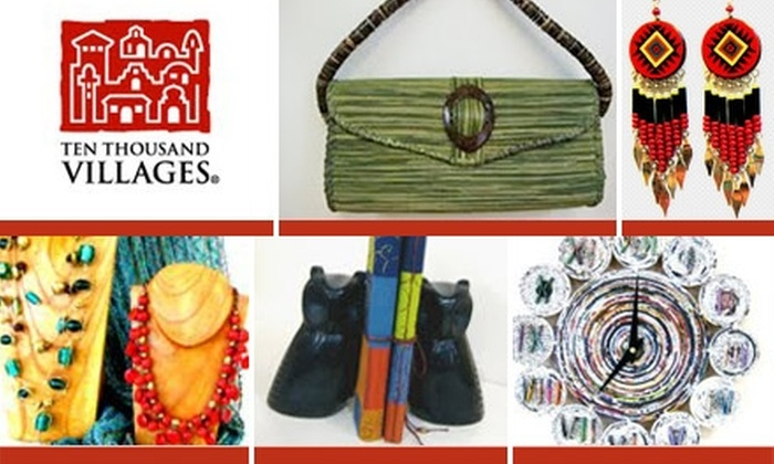 Ten Thousand Villages - Green Hills: $10 for $20 Worth of Fair-Trade Goods, Accessories, and Gifts at Ten Thousand Villages