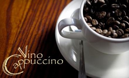 $40 Groupon to Vino Cappuccino - Vino Cappuccino in Brookfield