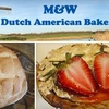 $8 for Fare at M&W Dutch American Bakery