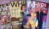 """""""Whirl Magazine"""" - Downtown: $24 for a One-Year Subscription Package to Four Magazines from """"Whirl Magazine"""" ($49.95 Value)"""