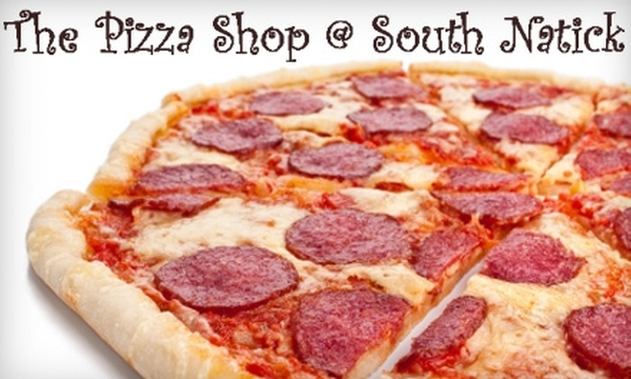 The Pizza Shop @ South Natick - Natick: $12 for $25 Worth of Pizza and More at The Pizza Shop @ South Natick