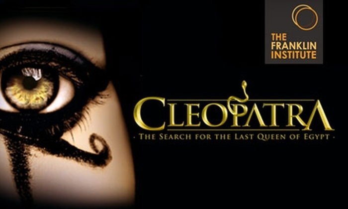 "The Franklin Institute - Logan Square: $16 for Admission to the ""Cleopatra"" Exhibit at The Franklin Institute"