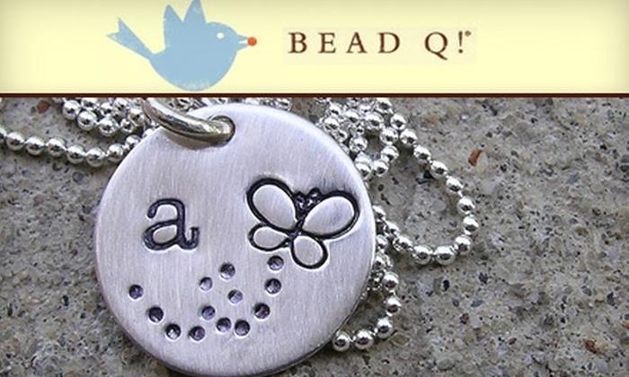 Bead Q! - Bainbridge: $23 for One Metal Stamping Class at Bead Q! ($45 Value)