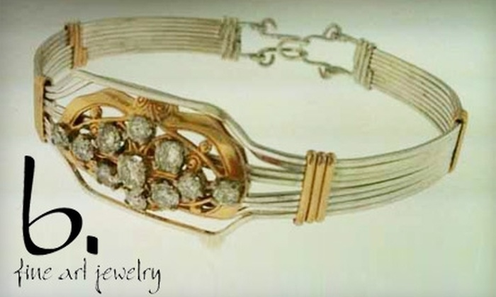 b. Fine Art Jewelry - Ridgeland: $30 for $60 Worth of Apparel and Accessories at b. Fine Art Jewelry