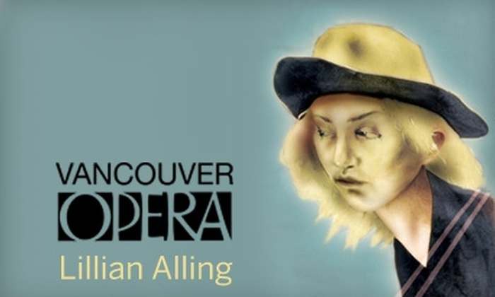"Vancouver Opera - Vancouver: $58 Ticket to World Premiere of ""Lillian Alling"" at Vancouver Opera ($110 Value). Choose from Four Dates."