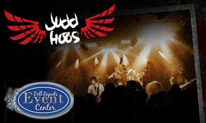 Judd Hoos - Dell Rapids: $10 for Two Tickets and Two Drinks at Judd Hoos Concert on August 28 at Dell Rapids Event Center