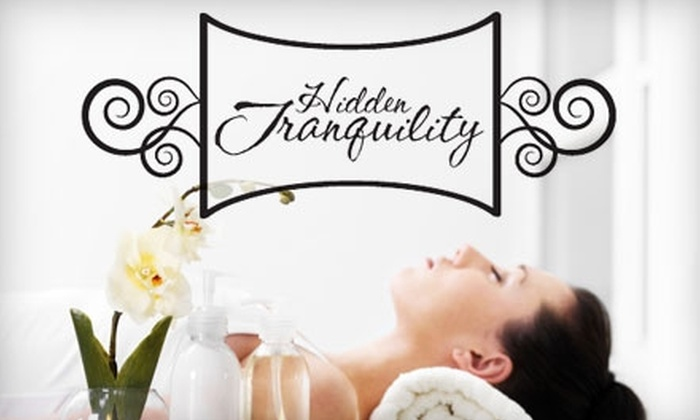 Hidden Tranquility - Harvey Oaks: $20 for $50 Worth of Spa Services at Hidden Tranquility