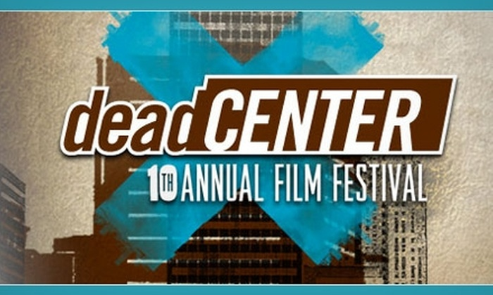 deadCENTER Film Festival - Multiple Locations: $10 for Two Individual Screening Tickets at deadCENTER Film Festival ($20 Value)