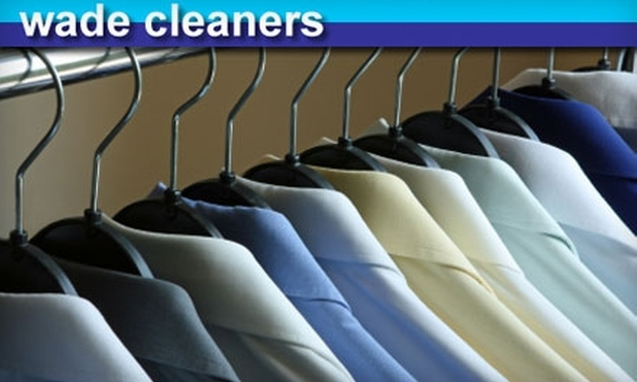 Wade Cleaners - Multiple Locations: $10 for $20 Worth of Dry Cleaning or Laundering at Wade Cleaners