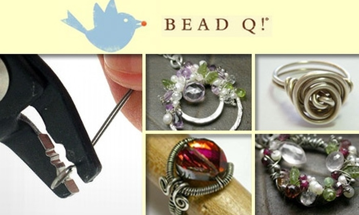 Bead Q! - Multiple Locations: $25 for $50 Worth of Jewelry-Making Classes and Materials at Bead Q!
